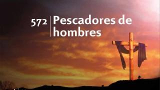 Himno 572 | Pescadores de hombres | Himnario Adventista