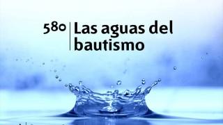 Himno 580 – Las aguas del bautismo – NUEVO HIMNARIO ADVENTISTA CANTADO