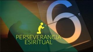 Día 6 | Orar por perseverancia espiritual | 10 dias de oración