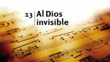Himno 13 | Al Dios Invisible | Himnario Adventista