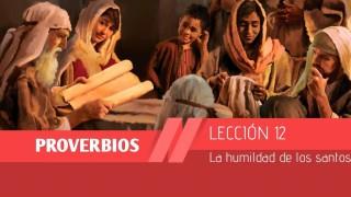 Bosquejo   Lección 12   La humildad de los santos   1º Trim/2015   Escuela Sabática
