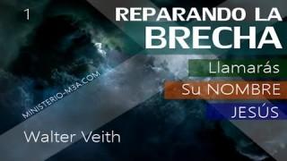 1 | Walter Veith | Reparando Brecha | Llamarás Su Nombre Jesús