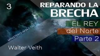 3 | Walter Veith | Reparando Brecha | El Rey del Norte [ Parte 2 ]