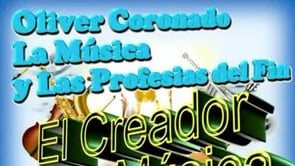 1/3 | El Creador de la Música | Seminario: La Música y las Profecías del Fin | Oliver Coronado