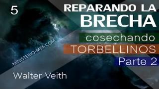5 | Walter Veith | Reparando Brecha | Cosechando Torbellinos [ Parte 2 ]