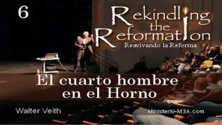 6 | Walter Veith | Reavivando la Reforma | El cuarto hombre en el horno