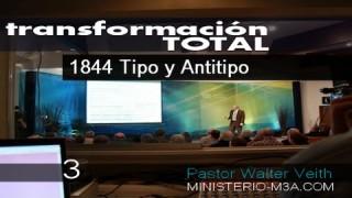 3 | 1844 tipo y antitipo | Serie: Transformación Total | Pastor Walter Veith