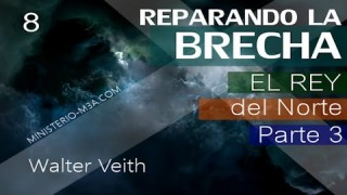 8 | Walter Veith | Reparando Brecha | El rey del norte abrazando las religiones del mundo