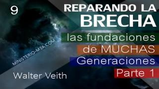 9 | Walter Veith | Reparando Brecha | Las fundaciones de muchas generaciones