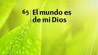 Himno 65   El mundo es de mi Dios   Himnario Adventista