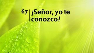 Himno 67 | ¡Señor, yo te conozco! | Himnario Adventista