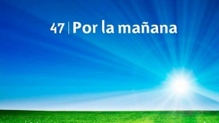 Himno 47   Por la mañana   Himnario Adventista