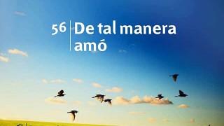 Himno 56 | De tal manera amó | Himnario Adventista