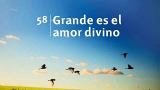 Himno 58 | Grande es el amor divino | Himno Adventista