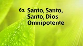Himno 61 | Santo, Santo, Santo, Dios Omnipotente | Himnario Adventista