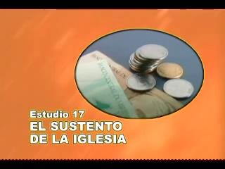 17/25 – El sustento de la iglesia – SERIE DE ESTUDIO: DIOS REVELA SU AMOR