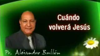 5 | Cuando Volverá Jesús | La fe de Jesús | Pastor Alejandro Bullón