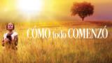 Cómo todo comenzó | Película Oficial | Iglesia Adventista
