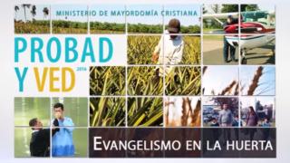15 de octubre | Evangelismo en la huerta | Probad y Ved 2016 | Iglesia Adventista