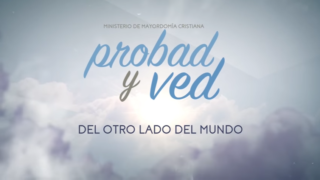 4 de febrero | Del otro lado del mundo | Probad y Ved 2017 | Iglesia Adventista