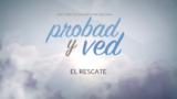 27 de mayo | El rescate | Probad y Ved 2017 | Iglesia Adventista