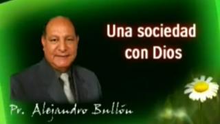 12 | Una Sociedad Con Dios | La fe de Jesús | Pastor Alejandro Bullón