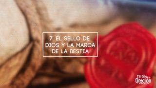 Día 7: El sello de Dios y la marca de la Bestia | 10 Días de Oración 2017 | Iglesia Adventista