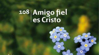 Himno 108 | Amigo fiel es Cristo | Himnario Adventista