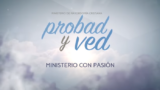 24 de Junio | Ministerio con pasión | Probad y Ved 2017 | Iglesia Adventista