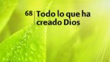 Himno 68 | Todo lo que ha creado Dios | Himnario Adventista