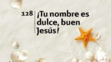 Himno 128 | ¡Tu nombre es dulce, buen Jesús! | Himnario Adventista