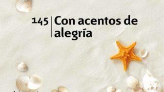 Himno 145 | Con acentos de alegría | Himnario Adventista
