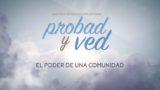 22 de julio | El poder de una comunidad | Probad y Ved 2017 | Iglesia Adventista
