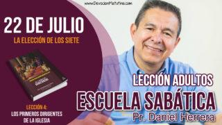 Escuela Sabática   22 de julio del 2018   La elección de los siete   Pastor Daniel Herrera