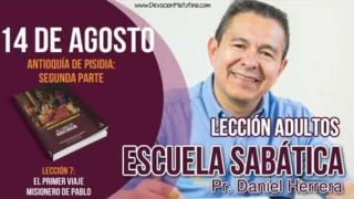 Escuela Sabática   14 de agosto del 2018   Antioquía de Pisidia: Segunda parte   Pastor Daniel Herrera