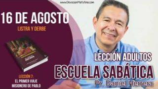 Escuela Sabática | 16 de agosto del 2018 | Listra y Derbe | Pastor Daniel Herrera