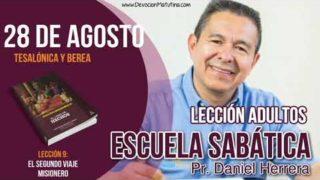 Escuela Sabática   28 de agosto del 2018   Tesalónica y Berea   Pastor Daniel Herrera
