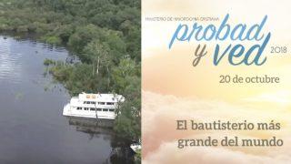 20 de Octubre | El bautisterio más grande del mundo | Probad y Ved 2018 | Iglesia Adventista
