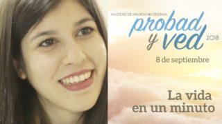 8 de septiembre | La vida en un minuto | Probad y Ved 2018 | Iglesia Adventista