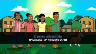 8º Sábado | El perro adventista | Informativo mundial de las misiones | 4to trimestre 2018
