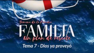 Dios ya proveyó | Semana de la Familia
