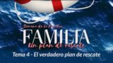 El Verdadero Plan de Rescate | Semana de la Familia
