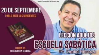 Escuela Sabática   20 de septiembre 2018   Pablo ante los dirigentes   Pastor Daniel Herrera
