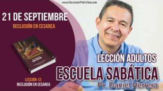 Escuela Sabática   21 de septiembre 2018   Para estudiar y meditar   Pastor Daniel Herrera