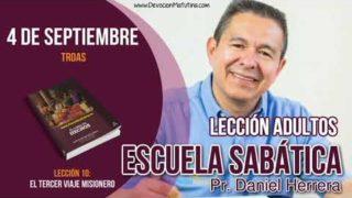 Escuela Sabática | 4 de septiembre 2018 | Troas | Pastor Daniel Herrera