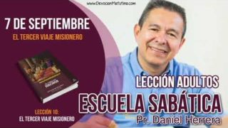 Escuela Sabática | 7 de septiembre 2018 | El tercer viaje misionero | Pastor Daniel Herrera