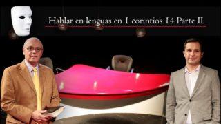 Hablar en lenguas en 1 corintios 14- parte 2 | Sin Maquillaje