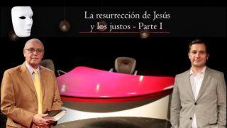 La resurrección de Jesús y los justos | Sin Maquillaje