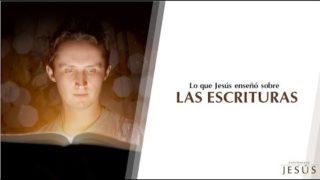 Lo que Jesús enseñó sobre las Escrituras | Las enseñanzas de Jesús