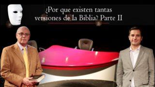 ¿Por Que Existen Tantas Versiones de la Biblia? – parte 2 | Sin Maquillaje